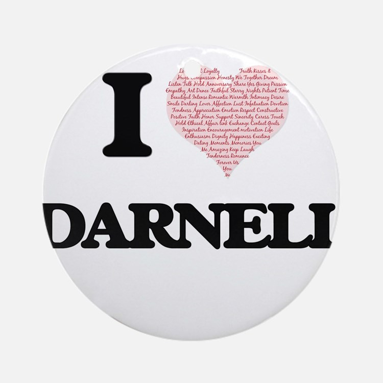 I Love Darnell (Heart Made from Lov Round Ornament