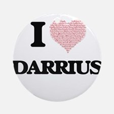 I Love Darrius (Heart Made from Lov Round Ornament