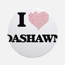 I Love Dashawn (Heart Made from Lov Round Ornament