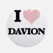 I Love Davion (Heart Made from Love Round Ornament