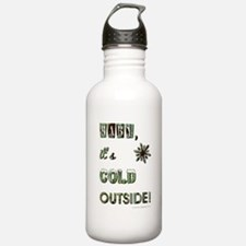 BABY, IT'S COLD OUTSIDE! Water Bottle