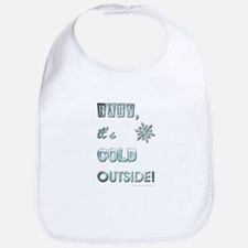 BABY, IT'S COLD OUT... Bib