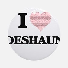 I Love Deshaun (Heart Made from Lov Round Ornament