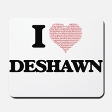 I Love Deshawn (Heart Made from Love wor Mousepad