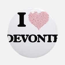 I Love Devonte (Heart Made from Lov Round Ornament