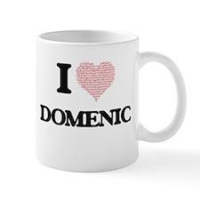 I Love Domenic (Heart Made from Love words) Mugs