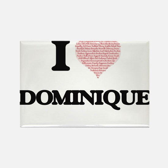 I Love Dominique (Heart Made from Love wor Magnets