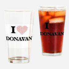 I Love Donavan (Heart Made from Lov Drinking Glass