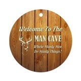 Welcome to my man cave elk Round Ornaments