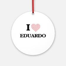I Love Eduardo (Heart Made from Lov Round Ornament