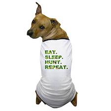EAT. SLEEP. HUNT... Dog T-Shirt