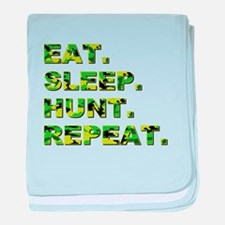 EAT. SLEEP. HUNT... baby blanket