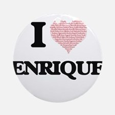 I Love Enrique (Heart Made from Lov Round Ornament