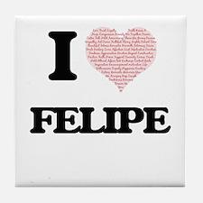 I Love Felipe (Heart Made from Love w Tile Coaster