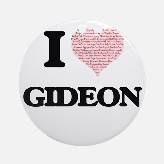 I Love Gideon (Heart Made from Love Round Ornament