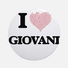 I Love Giovani (Heart Made from Lov Round Ornament