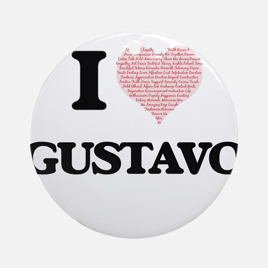 I Love Gustavo (Heart Made from Lov Round Ornament