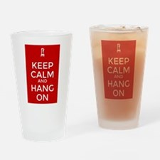 Keep Calm and Hang On Drinking Glass