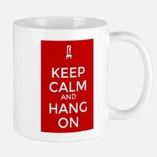 Keep Calm and Hang On Mugs