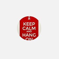 Keep Calm and Hang On Mini Button