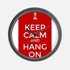 Keep Calm and Hang On Wall Clock