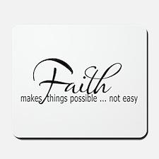 Faith makes all things possible Mousepad