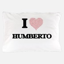 I Love Humberto (Heart Made from Love Pillow Case