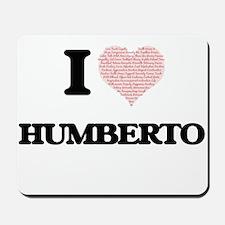 I Love Humberto (Heart Made from Love wo Mousepad
