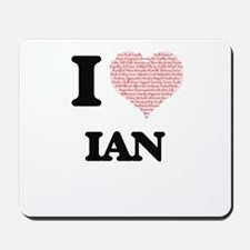I Love Ian (Heart Made from Love words) Mousepad