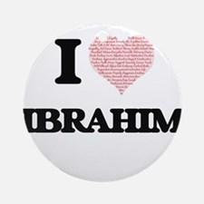 I Love Ibrahim (Heart Made from Lov Round Ornament