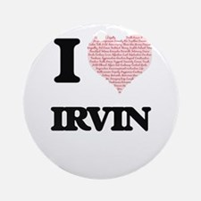 I Love Irvin (Heart Made from Love Round Ornament