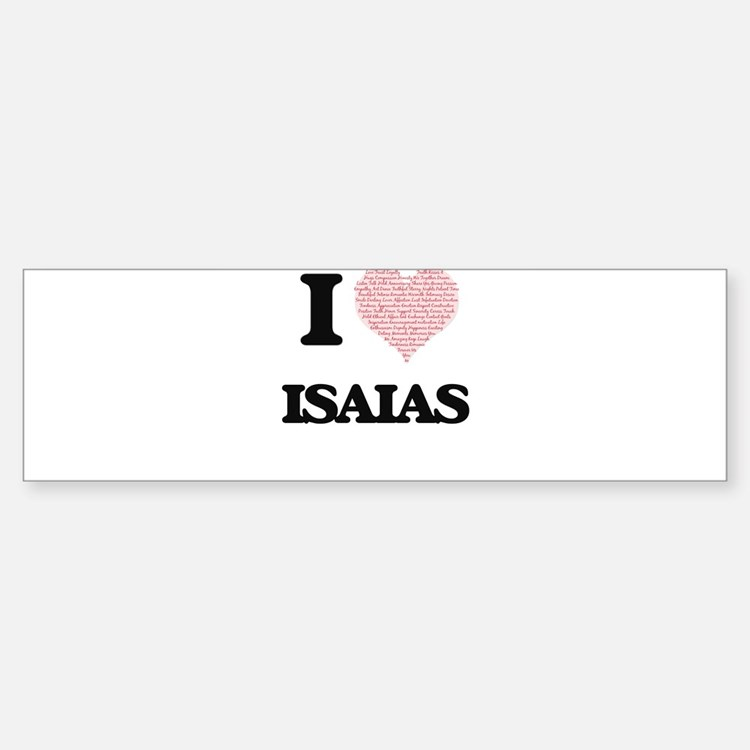 I Love Isaias (Heart Made from Love Bumper Bumper Bumper Sticker
