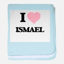 I Love Ismael (Heart Made from Love w baby blanket