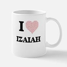I Love Izaiah (Heart Made from Love words) Mugs