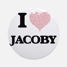 I Love Jacoby (Heart Made from Love Round Ornament