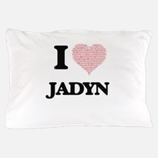 I Love Jadyn (Heart Made from Love wor Pillow Case