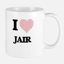 I Love Jair (Heart Made from Love words) Mugs