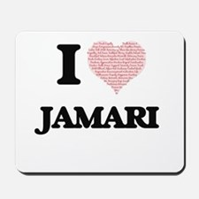 I Love Jamari (Heart Made from Love word Mousepad