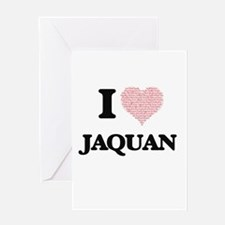 I Love Jaquan (Heart Made from Love Greeting Cards