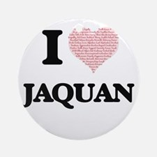 I Love Jaquan (Heart Made from Love Round Ornament