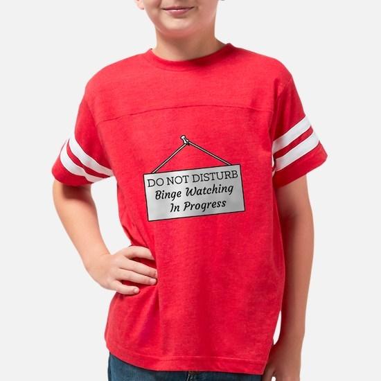 Do Not Disturb Binge Watching In Progress T-Shirt