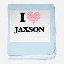 I Love Jaxson (Heart Made from Love w baby blanket