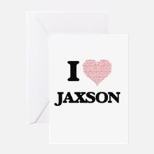 I Love Jaxson (Heart Made from Love Greeting Cards