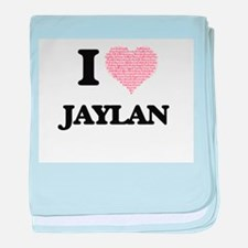 I Love Jaylan (Heart Made from Love w baby blanket