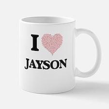 I Love Jayson (Heart Made from Love words) Mugs