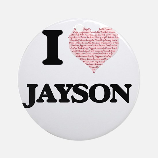I Love Jayson (Heart Made from Love Round Ornament