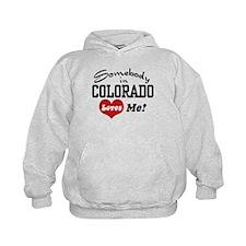 Somebody in Colorado Loves Me Hoodie