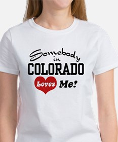 Somebody in Colorado Loves Me Women's T-Shirt