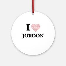 I Love Jordon (Heart Made from Love Round Ornament