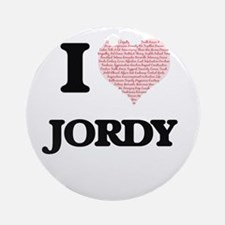 I Love Jordy (Heart Made from Love Round Ornament